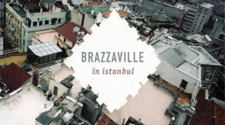 BRAZZAVILLE. Brazzaville In Istanbul