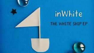 INWHITE. The White Ship EP